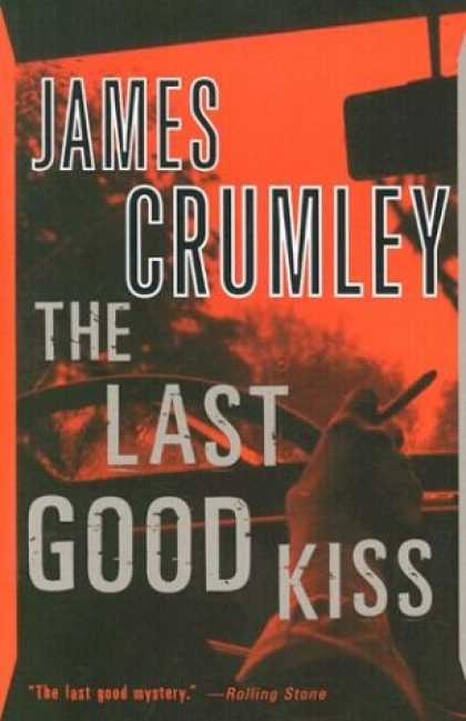 Bestselling Mystery/ Thriller (2008) - The Last Good Kiss by James Crumley