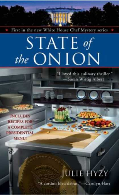 Bestselling Mystery/ Thriller (2008) - State of the Onion (A White House Chef Mystery) by Julie Hyzy