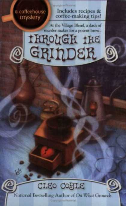 Bestselling Mystery/ Thriller (2008) - Through the Grinder (Coffeehouse Mysteries, No. 2) by Cleo Coyle