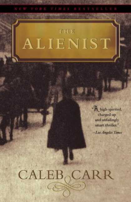 Bestselling Mystery/ Thriller (2008) - The Alienist: A Novel by Caleb Carr