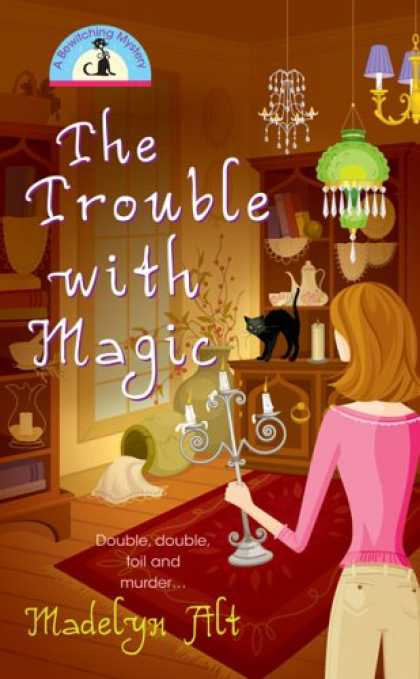 Bestselling Mystery/ Thriller (2008) - The Trouble With Magic (Bewitching Mysteries, No. 1) by Madelyn Alt