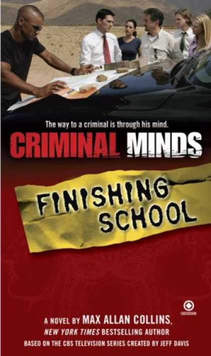 Bestselling Mystery/ Thriller (2008) - Criminal Minds: Finishing School by Max Allan Collins