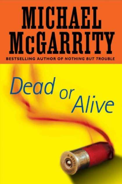 Bestselling Mystery/ Thriller (2008) - Dead or Alive by Michael McGarrity