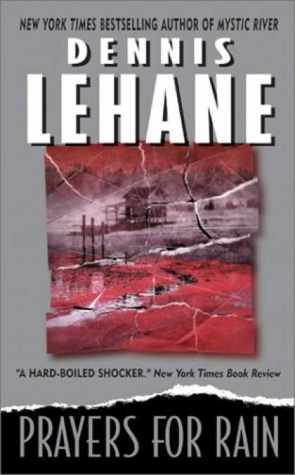 Bestselling Mystery/ Thriller (2008) - Prayers for Rain (Patrick Kenzie/Angela Gennaro Novels) by Dennis Lehane