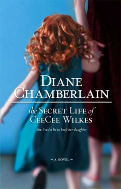 Bestselling Mystery/ Thriller (2008) - The Secret Life of CeeCee Wilkes by Diane Chamberlain