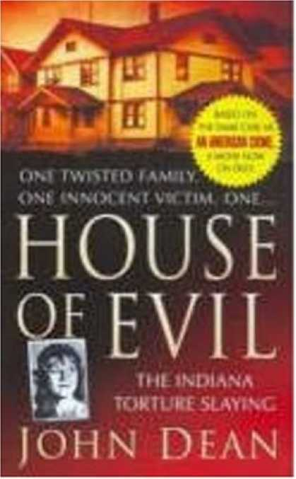 Bestselling Mystery/ Thriller (2008) - House of Evil: The Indiana Torture Slaying (St. Martin's True Crime Library) by