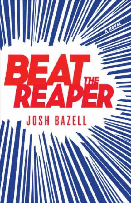 Bestselling Mystery/ Thriller (2008) - Beat the Reaper: A Novel by Josh Bazell