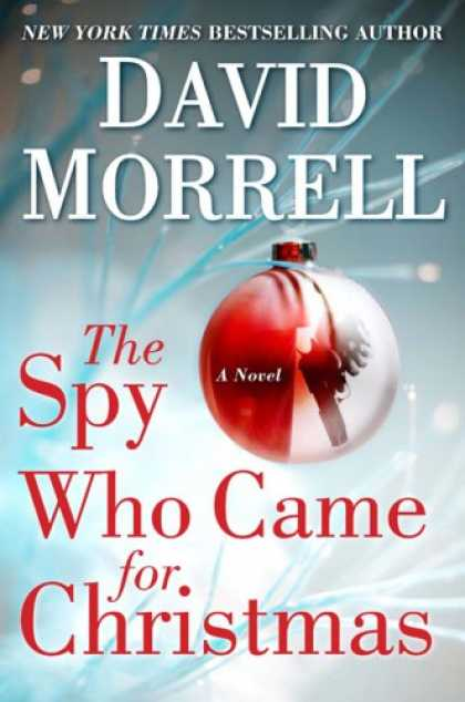 Bestselling Mystery/ Thriller (2008) - The Spy Who Came For Christmas by David Morrell