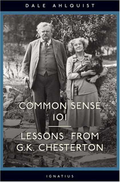 Bestselling Mystery/ Thriller (2008) - Common Sense 101: Lessons from G.K. Chesterton by Dale Ahlquist
