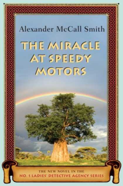 Bestselling Mystery/ Thriller (2008) - The Miracle at Speedy Motors: The New Novel in the No. 1 Ladies' Detective Agenc