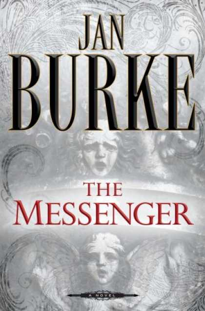 Bestselling Mystery/ Thriller (2008) - The Messenger: A Novel by Jan Burke