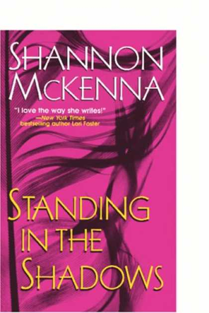 Bestselling Mystery/ Thriller (2008) - Standing In The Shadows (The McCloud Brothers, Book 2) by Shannon McKenna