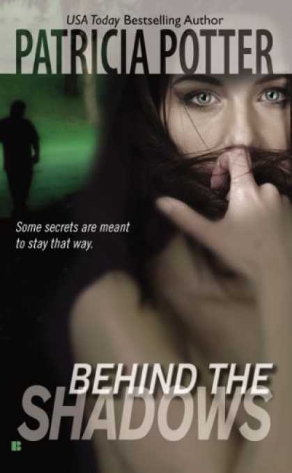 Bestselling Mystery/ Thriller (2008) - Behind the Shadows (Berkley Sensation) by Patricia Potter