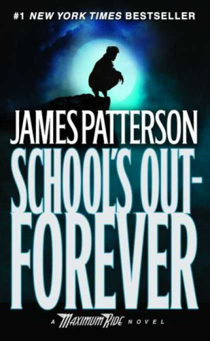Bestselling Mystery/ Thriller (2008) - School's Out - Forever (Maximum Ride, Book 2) by James Patterson