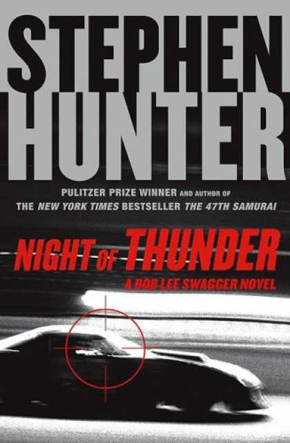Bestselling Mystery/ Thriller (2008) - Night of Thunder: A Bob Lee Swagger Novel by Stephen Hunter