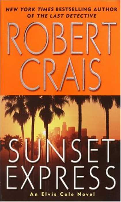 Bestselling Mystery/ Thriller (2008) - Sunset Express: An Elvis Cole Novel (Elvis Cole Novels) by Robert Crais