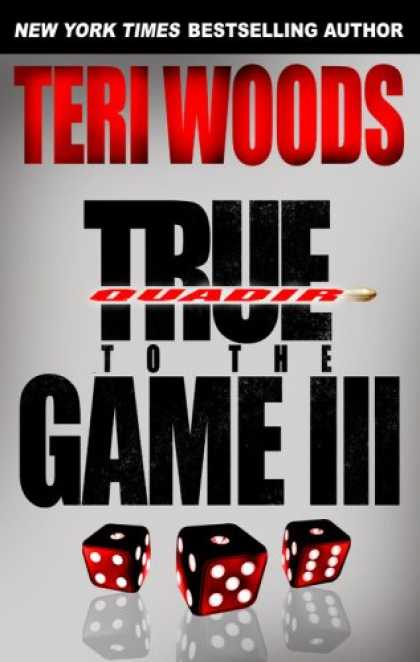 Bestselling Mystery/ Thriller (2008) - True to the Game III by Teri Woods