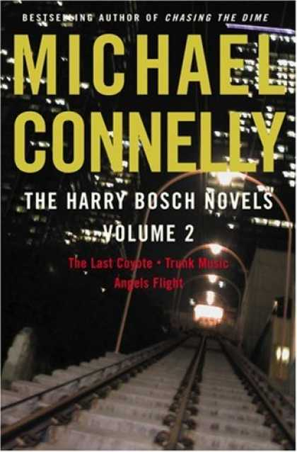Bestselling Mystery/ Thriller (2008) - The Harry Bosch Novels Volume 2: The Last Coyote, Trunk Music, Angels Flight by