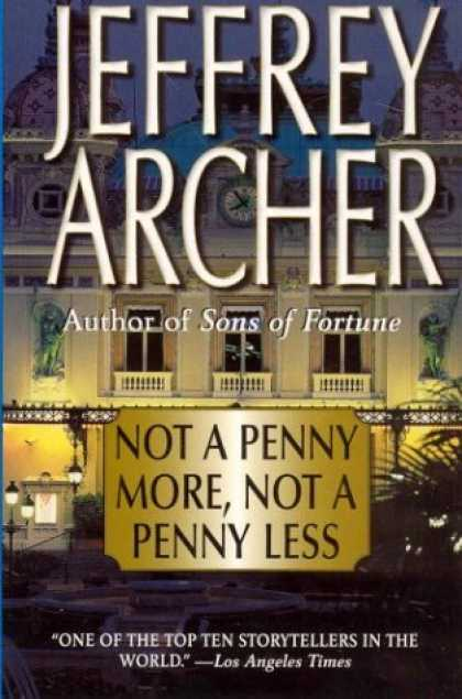 Bestselling Mystery/ Thriller (2008) - Not a Penny More, Not a Penny Less by Jeffrey Archer