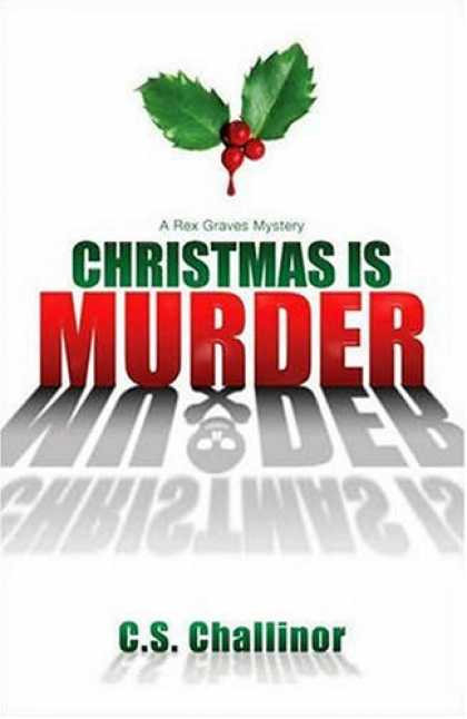 Bestselling Mystery/ Thriller (2008) - Christmas is Murder: A Rex Graves Mystery (Rex Graves Mysteries) by C.S. Challin