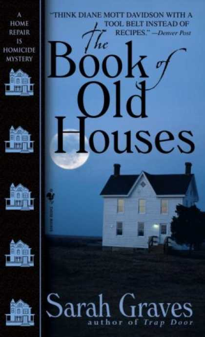 Bestselling Mystery/ Thriller (2008) - The Book of Old Houses (Home Repair Is Homicide Mysteries) by Sarah Graves