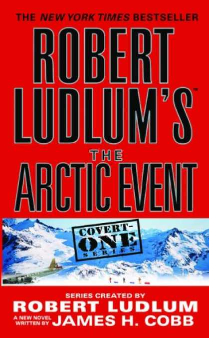 Bestselling Mystery/ Thriller (2008) - Robert Ludlum's (TM) The Arctic Event (Covert-One) by Robert Ludlum