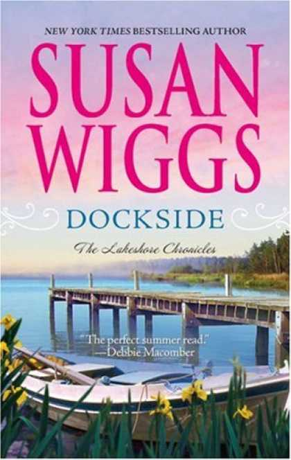Bestselling Mystery/ Thriller (2008) - Dockside (Lakeshore Chronicles, Book 3) by Susan Wiggs