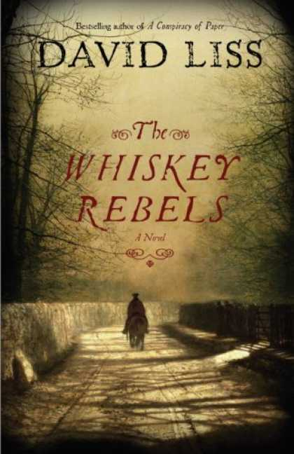 Bestselling Mystery/ Thriller (2008) - The Whiskey Rebels: A Novel by David Liss