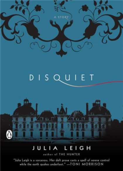 Bestselling Mystery/ Thriller (2008) - Disquiet (Penguin Original) by Julia Leigh