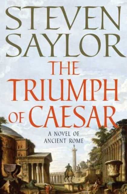Bestselling Mystery/ Thriller (2008) - The Triumph of Caesar: A Novel of Ancient Rome (Novels of Ancient Rome) by Steve