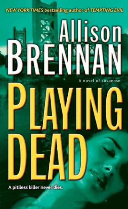 Bestselling Mystery/ Thriller (2008) - Playing Dead (Prison Break, Book 3) by Allison Brennan