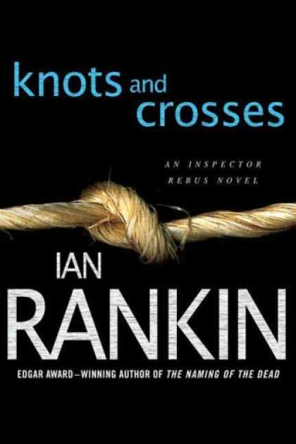 Bestselling Mystery/ Thriller (2008) - Knots and Crosses (Inspector Rebus Novels) by Ian Rankin
