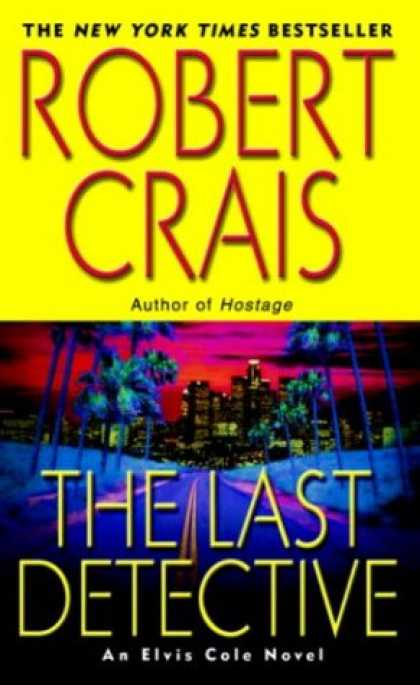 Bestselling Mystery/ Thriller (2008) - The Last Detective by Robert Crais