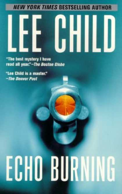 Bestselling Mystery/ Thriller (2008) - Echo Burning (Jack Reacher, No. 5) by Lee Child
