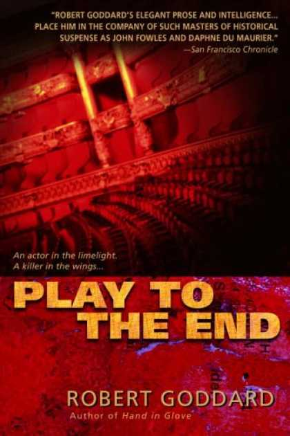 Bestselling Mystery/ Thriller (2008) - Play to the End by Robert Goddard