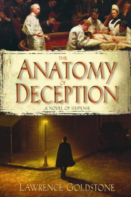 Bestselling Mystery/ Thriller (2008) - The Anatomy of Deception by Lawrence Goldstone