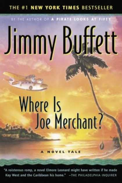 Bestselling Mystery/ Thriller (2008) - Where Is Joe Merchant? A Novel Tale by Jimmy Buffett