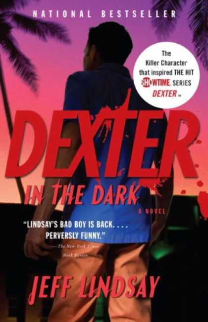 Bestselling Mystery/ Thriller (2008) - Dexter in the Dark (Vintage Crime/Black Lizard) by Jeff Lindsay