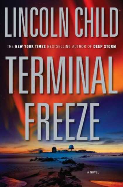 Bestselling Mystery/ Thriller (2008) - Terminal Freeze by Lincoln Child