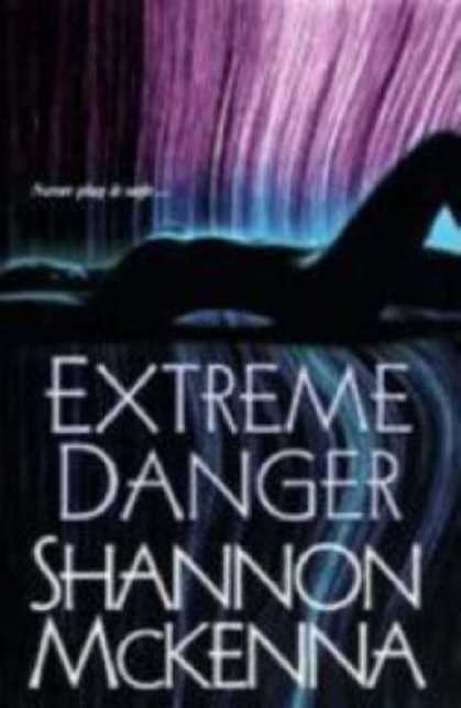 Bestselling Mystery/ Thriller (2008) - Extreme Danger (The McCloud Brothers, Book 5) by Shannon McKenna