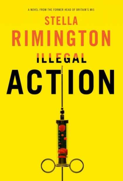 Bestselling Mystery/ Thriller (2008) - Illegal Action by Stella Rimington