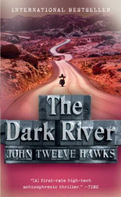 Bestselling Mystery/ Thriller (2008) - The Dark River (Vintage) by John Twelve Hawks