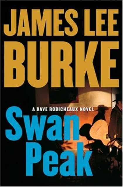 Bestselling Mystery/ Thriller (2008) - Swan Peak: A Dave Robicheaux Novel by James Lee Burke