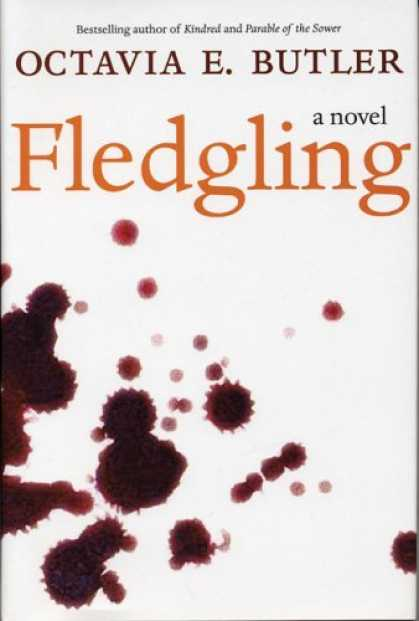 Bestselling Sci-Fi/ Fantasy (2006) - Fledgling: A Novel by Octavia E. Butler