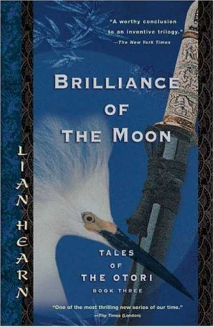 Bestselling Sci-Fi/ Fantasy (2006) - Brilliance of the Moon (Tales of the Otori, Book 3) by Lian Hearn