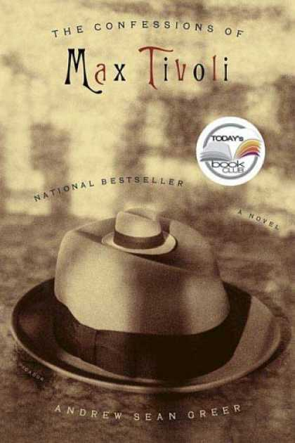 Bestselling Sci-Fi/ Fantasy (2006) - The Confessions of Max Tivoli: A Novel by Andrew Sean Greer