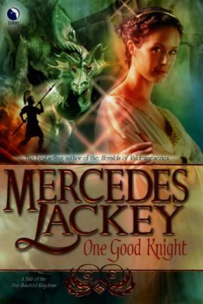 Bestselling Sci-Fi/ Fantasy (2006) - One Good Knight: A Tale of the Five Hundred Kingdoms by Mercedes Lackey