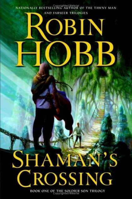 Bestselling Sci-Fi/ Fantasy (2006) - Shaman's Crossing (The Soldier Son Trilogy, Book 1) by Robin Hobb