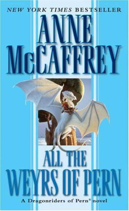 Bestselling Sci-Fi/ Fantasy (2006) - All the Weyrs of Pern (Dragonriders of Pern Series) by Anne McCaffrey
