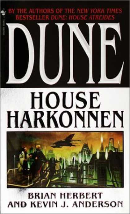 Bestselling Sci-Fi/ Fantasy (2006) - House Harkonnen (Dune: House Trilogy, Book 2) by Brian Herbert